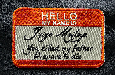 Hello My Name Is Inigo Montoya Princess Bride Morale Velcro Patch (My1)