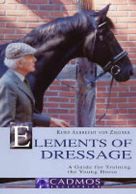 New Copy Elements of Dressage: A Guide for Training the Young Horse by Kurd...