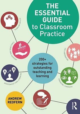 The Essential Guide to Classroom Practice: 200+ strategies for outstanding teach