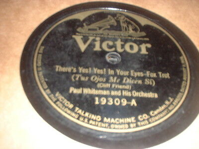 78RPM Victor 19309 Paul Whiteman, Theres Yes Yes in Your Eyes/Love has a Way wV