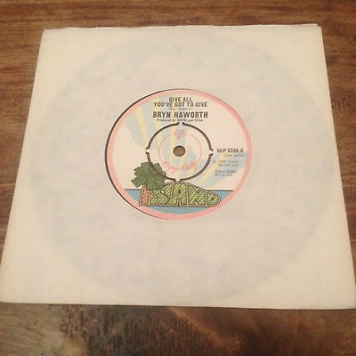 """Bryn Haworth -Give All You've Got To Give - Ex 7"""" Vinyl - Rare Dj Copy"""