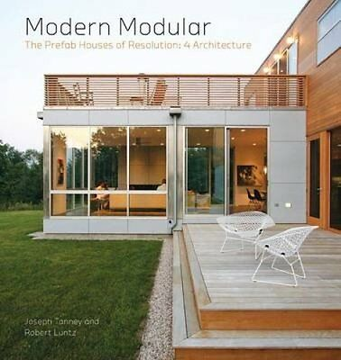 The Modern Modular: Prefab Houses of Resolution: 4 Architecture by Joe...
