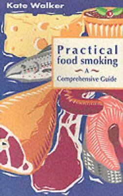 Practical Food Smoking A Comprehensive Guide by Kate Walker 9781897784457