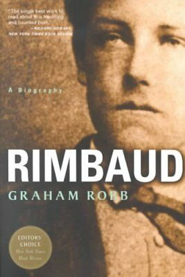Rimbaud A Biography by Graham Robb 9780393322675 (Paperback, 2012)