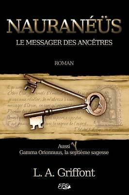 NEW Nauranéüs: Le messager des Ancêtres (French Edition) by L. A. Griffont