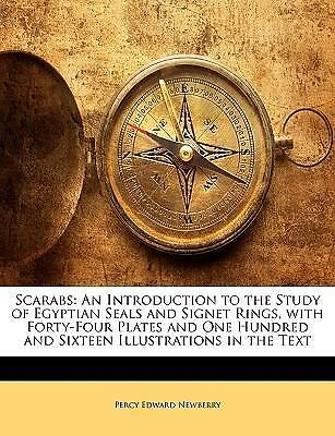 Scarabs: An Introduction to the Study of Egyptian Seals and Signet Rings, with F