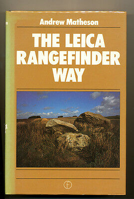 "A.Matheson libro ""The Leica Rangefinder Way"" 1984 I Ed.Focal Press London D739"