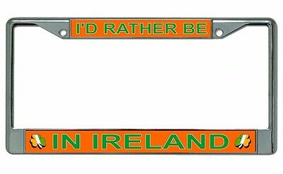 Black License Plate Frame I/'d Rather Be In Ireland Auto Accessory 1484