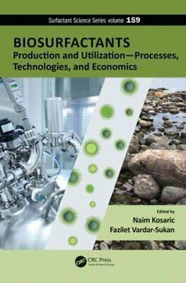 Biosurfactants: Production and Utilization-Processes, Technologies, and...