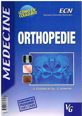 Edgard-Rosa & Aharoni ORTHOPEDIE 2007/2008 - Éditions VG - ECN