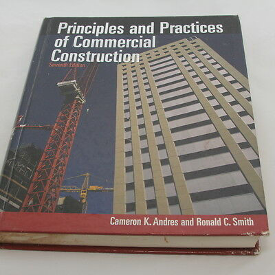 Principles and Practices of Commercial Construction by Cameron K. Andres and...