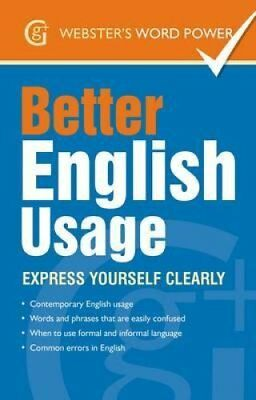 Better English Usage Express Yourself Clearly by Betty Kirkpatrick 9781842057605