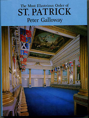 The Most Illustrious Order Of St Patrick Peter Galloway