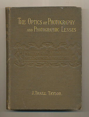 """J.Traill Taylor """" The Optics of Photography and Photographic Lenses"""" 1904 D744 B"""