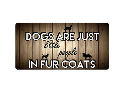 WP_ANI_016 DOGS ARE JUST little people IN FUR COATS (dog images) - Metal Wall Pl