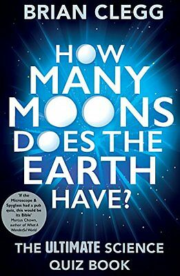 NEW How Many Moons Does the Earth Have?: The Ultimate Science Quiz Book