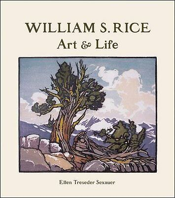 William S. Rice Art and Life: A215 By  Ellen Treseder s**auer