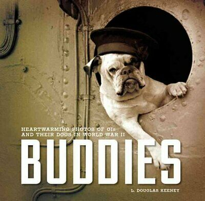 Buddies Heartwarming Photos of GIS and Their Dogs in World War II 9780760347904