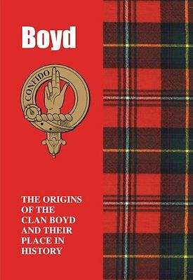 Boyd: The Origins of the Clan Boyd and Their Place in History (Scottish Clan Min