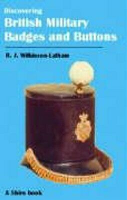 British Military Badges and Buttons by Robert Wilkinson-Latham 9780747804840