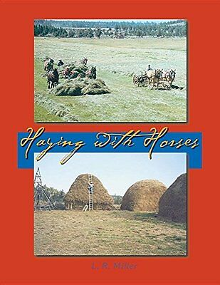 NEW Haying with Horses by Lynn R. Miller