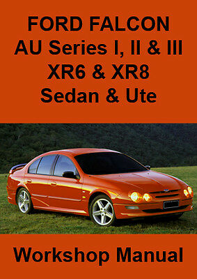 FORD FALCON AU Series I II III XR6 & XR8 Sedan & Ute WORKSHOP MANUAL: 1998-2002