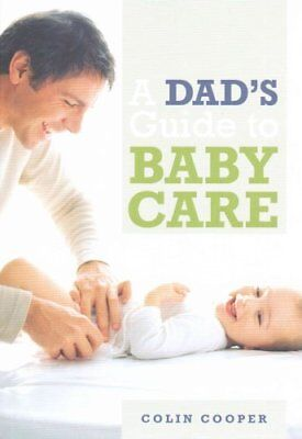 A Dad's Guide to Babycare by Colin Cooper (Paperback, 2015)