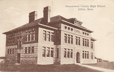 DILLON, Montana, PU-1908; Beaverhead County High School