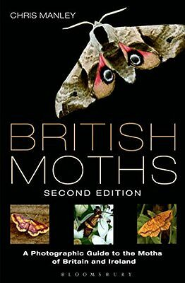 British Moths: Second Edition By Chris Manley