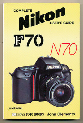 "John Clements libro ""Nikon F70/N70 "" 1995 ed. Hove Foto Books in inglese D820"