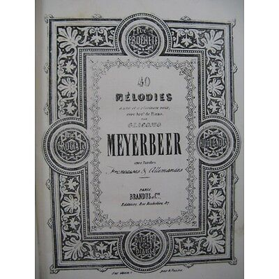 MEYERBEER Giacomo 40 Mélodies Chant Piano 1850  Partition Sheet Music Spartiti P