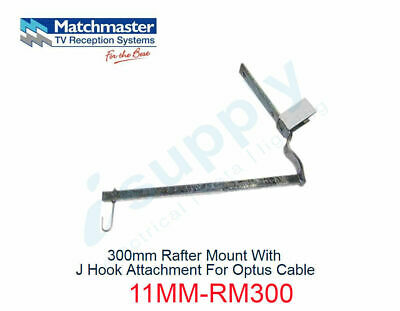 MATCHMASTER Antenna 300mm Rafter Mount J Hook Attach For Optus Cable 11MM-RM300