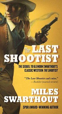 The Last Shootist by Miles Swarthout (Paperback / softback, 2015)