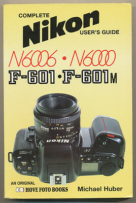 "M.Huber libro ""Complete User's Guide to Nikon F-601 (N6006)/F601M (N6000)"" D837"