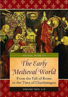 NEW Early Medieval World : From the Fall of Rome to the Time of Charlemagne