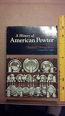 USED (GD) A History of American Pewter by Charles F. Montgomery