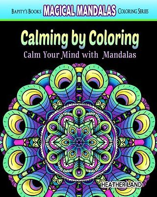 Calming By Coloring: Calm Your Mind with Mandalas - Adult Coloring Book (Magical