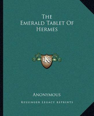 The emerald tablets of thoth the atlantean hermes trismegistus audio the emerald tablet of hermes by anonymous paperback softback 2010 fandeluxe Image collections