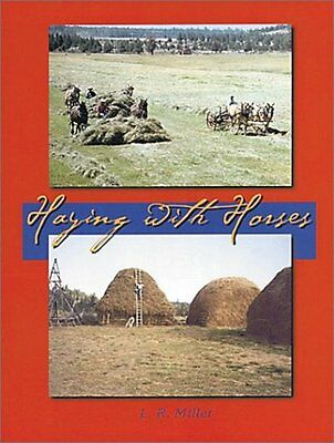USED (GD) Haying with Horses by Lynn R. Miller