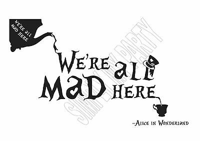 Iron On Transfer / Sticker - We're All Mad Here - Alice In Wonderland - T-Shirt
