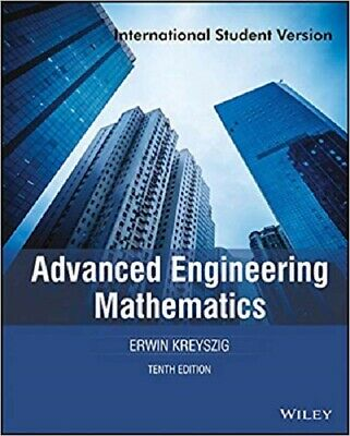 Advanced Engineering Mathematics by Erwin Kreyszig