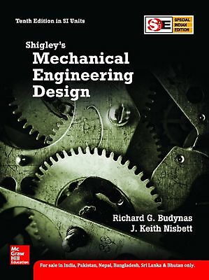 Shigley's Mechanical Engineering Design 10E by Keith Nisbett and Richard Budynas