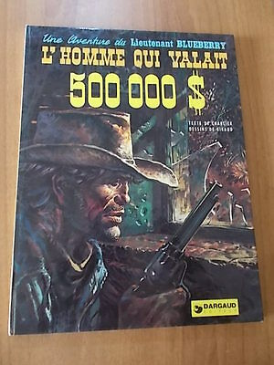 Charlier e Giraud LIEUTENANT BLUEBERRY L'HOMME QUI VALAIT 500.000 $ Dargaud 1974