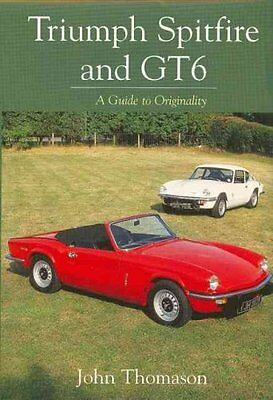 Triumph Spitfire and GT6 A Guide to Originality by John Thomason 9781861268617