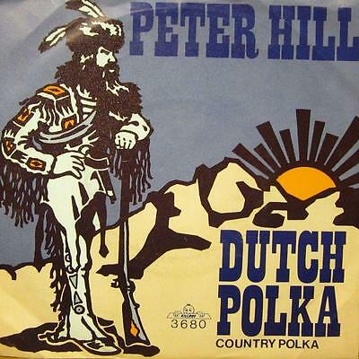 "Peter Hill(7"" Vinyl)Dutch Polka-Killroy-3680-1982-VG+/VG+"