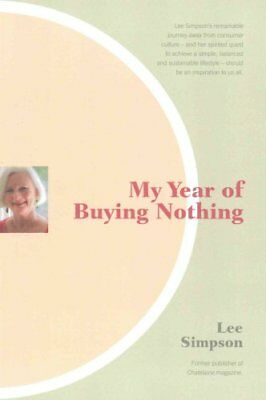 My Year of Buying Nothing by Lee Simpson 9781770648012 (Paperback, 2015)