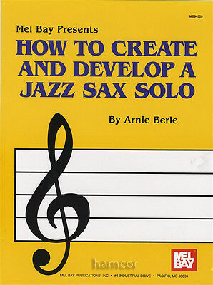 How to Create and Develop a Jazz Sax Solo Saxophone Music Book