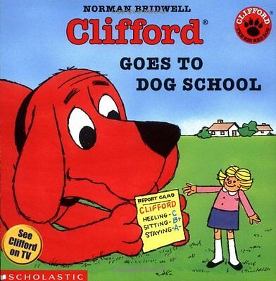 USED (GD) Clifford Goes to Dog School (Clifford the Big Red Dog) by Norman Bridw