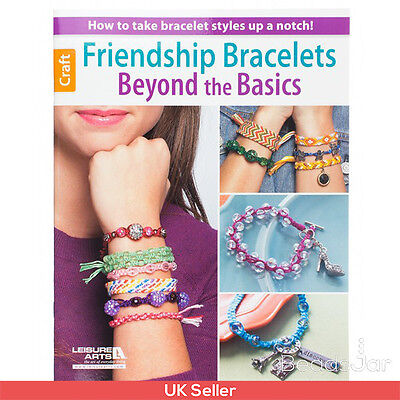 Friendship Bracelets Jewellery Making Book | Beyond The Basics (A24/9)