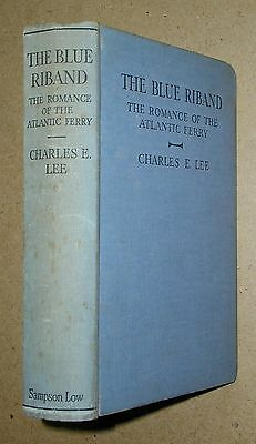 The Blue Riband: The Romance of the Atlantic Ferry. c1930 HB. Ships & Shipping